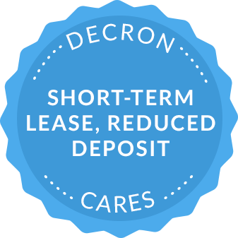 Decron Cares: Short-term Lease, Reduced Deposit